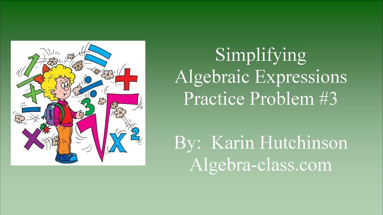 Simplifying Algebraic Expressions - Problem 3