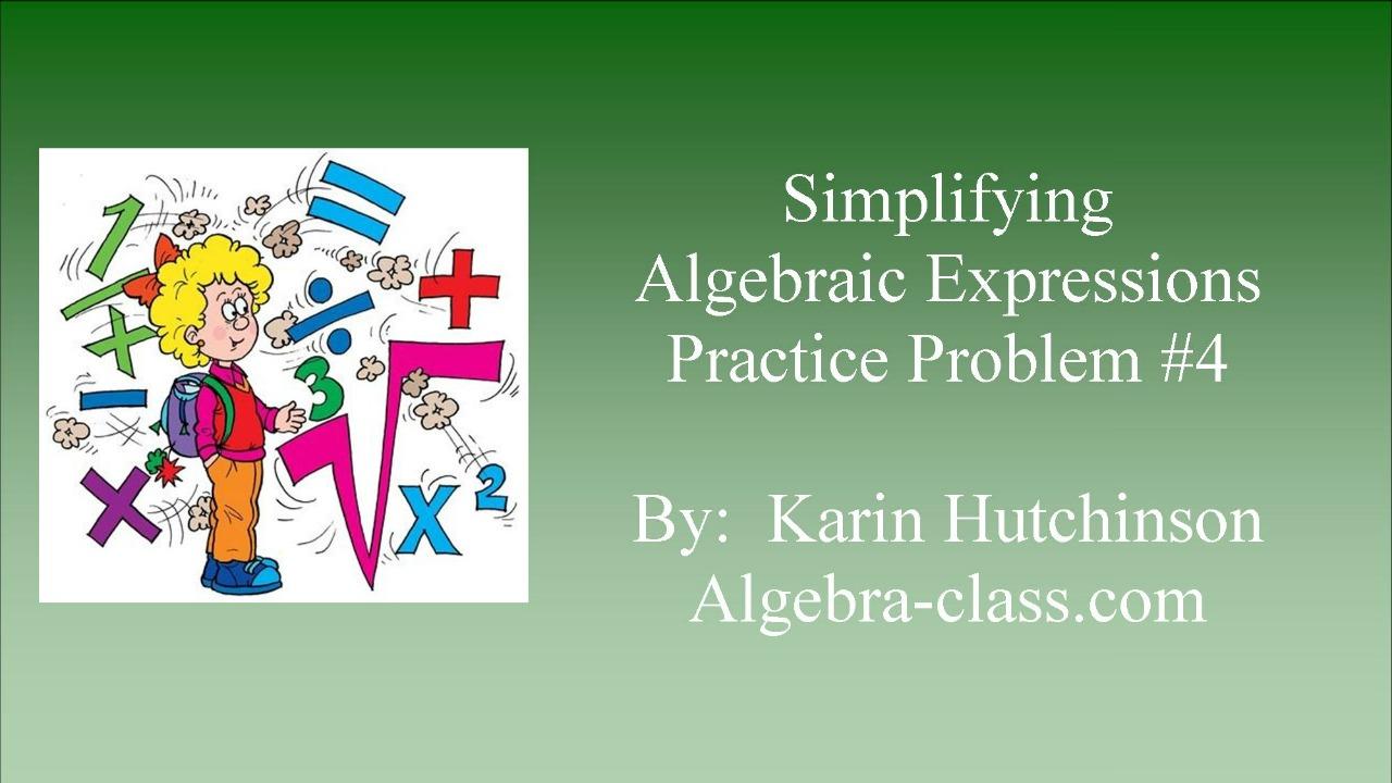 Simplifying Algebraic Expressions - Problem 4