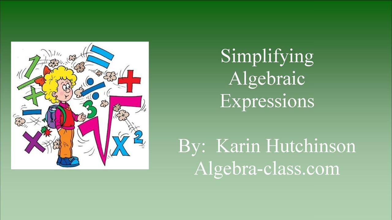 Simplifying Algebraic Expressions - Lesson 1